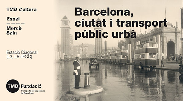 "Exhibition ""Barcelona, city and urban public transport"". From 17/05/2017 to 17/07/2017"
